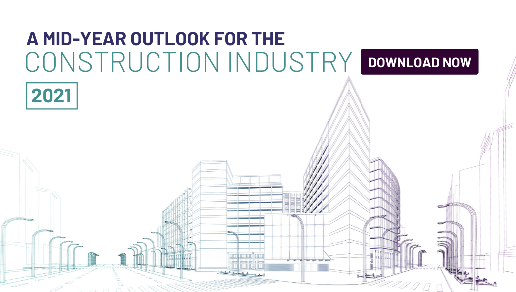 A Mid-Year Outlook for the Construction Industry 2021